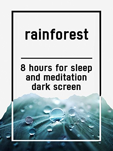 Rainforest, 8 hours for Sleep and Meditation, dark screen