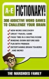 Fictionary! 300 Addictive Word Games (Letters A-E) (Fun and Games)