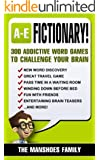 Fictionary! 300 Addictive Word Games (Letters A-E) (Fun and Games Book 1)
