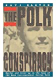 img - for The Polk Conspiracy: Murder and Cover-Up in the Case of CBS News Correspondent George Polk book / textbook / text book