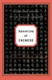 Speaking of Chinese: A Cultural History of the Chinese Language