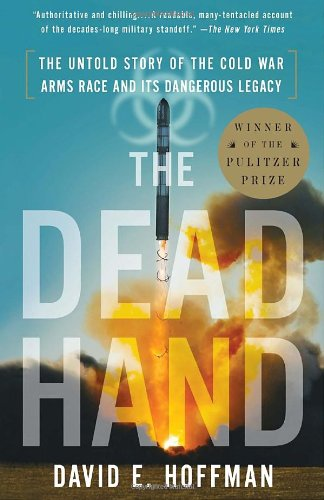 The Dead Hand: The Untold Story of the Cold War Arms Race...