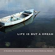 Life Is But a Dream: Talk by the Monk of the Third Seat | [Konrad Ryushin Marchaj]