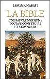 echange, troc Moussa Nabati - La Bible : Une parole moderne pour se construire et s'épanouir