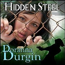 Hidden Steel (       UNABRIDGED) by Doranna Durgin Narrated by Amy Landon