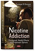 Nicotine Addiction: Prevention, Health Effects and Treatment Options (Substance Abuse Assessment, Interventions and Treatment)
