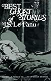 Best Ghost Stories of J.S. Lefanu (0486204154) by Le Fanu, Joseph Sheridan