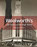 Woolworth's: 100 Years on the High Street