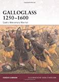 Galloglass 1250-1600: Gaelic Mercenary Warrior