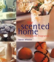 The Scented Home: Living With Fragrance