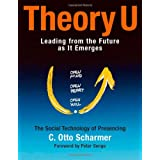 Theory U: Learning from the Future as It Emergespar C. Otto Scharmer