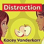 Distraction | Kacey Vanderkarr