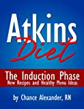 Atkins Diet: The Induction Phase! New Recipes & Healthy Menu Ideas