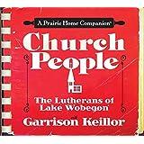 Church People: The Lutherans of Lake Wobegon (Prairie Home Companion)