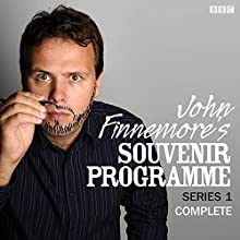John Finnemore's Souvenir Programme: The Complete Series 1  by John Finnemore Narrated by John Finnemore