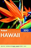 Fodor's Hawaii 2013 (Full-color Travel Guide) (0307929272) by Fodor's