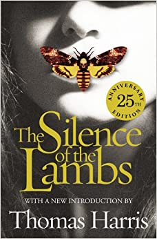 Silence of the Lambs: 25th Anniversary Edition: Thomas ... |The Silence Of The Lambs Book