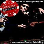Vegas Confessions 11: Waiting for My Turn    Editors of Sounds Publishing