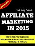 AFFILIATE MARKETING 2015: Learn How T...