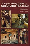 img - for Canyon Hiking Guide to the Colorado Plateau book / textbook / text book