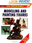 Modelling and Painting Figures (Compe...