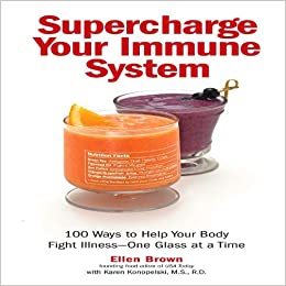 Supercharge Your Immune System, Ellen Brown