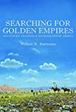 img - for Searching for Golden Empires: Epic Cultural Collisions in Sixteenth-Century America book / textbook / text book