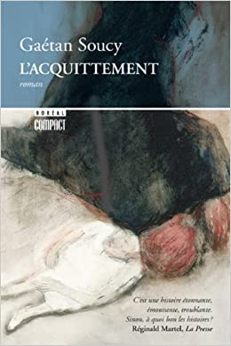 L'Acquittement - Gaetan Soucy