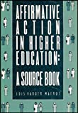 img - for Affirmative Action In Higher Education - A Source Book (Affirmative Action Guidebook for Educational Institutions) book / textbook / text book