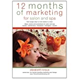 12 Months of Marketing for Salon and Spa: Ideas, Events and Promotions for Salon and Spa ~ Elizabeth Kraus