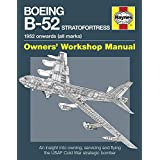 Boeing B-52 Stratofortress: 1952 onwards (all marks) (Owners' Workshop Manual)