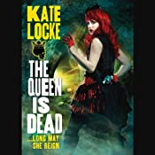 The Queen Is Dead | [Kate Locke]