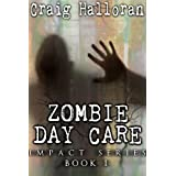 Zombie Day Care: Impact Series - Book 1 (Zombie Impact)