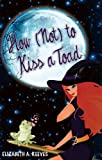 How (Not) to Kiss a Toad (Cindy Eller #1) (English Edition)