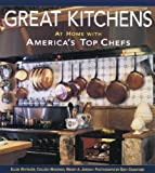 Great Kitchens: At Home with Americas Top Chefs