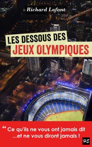 Couverture du livre Les dessous des Jeux olympiques: Ce qu'ils ne vous ont jamais dit... et ne vous diront jamais !