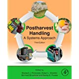 Postharvest Handling, Third Edition: A Systems Approach (Food Science and Technology)