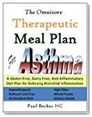The Omnivore Therapeutic Meal Plan for Asthma: A Gluten Free, Dairy Free, Anti Inflammatory Diet Plan for Relieving Bronchial Inflammation (Therapeutic Meal Plans)
