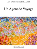 An Easy French Reader: Un Agent de Voyage (Easy French Readers t. 2)