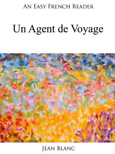 Couverture du livre An Easy French Reader: Un Agent de Voyage (Easy French Readers t. 2)