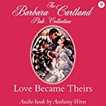 Love Became Theirs | Barbara Cartland