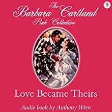 Love Became Theirs | Livre audio Auteur(s) : Barbara Cartland Narrateur(s) : Anthony Wren