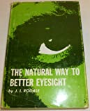 The natural way to better eyesight (0515018279) by Rodale, J. I