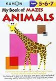 My Book of Mazes: Animals: Ages 5-6-7 (Kumon Workbooks)