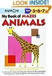 My Book of Mazes: Animals (Kumon Work...