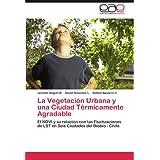 La Vegetaci N Urbana y Una Ciudad T Rmicamente Agradable: El NDVI y su relación con las Fluctuaciones de LST en...