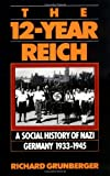 The 12-year Reich: A Social History Of Nazi Germany 1933-1945