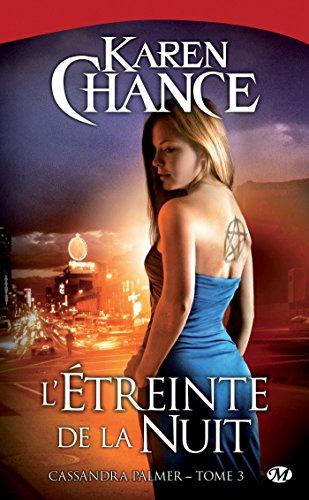 Karen Chance - L'Étreinte de la nuit: Cassandra Palmer, T3