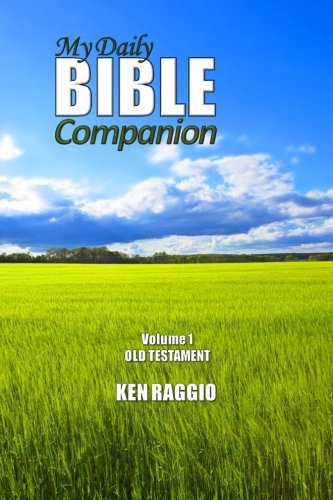 My Daily Bible Companion - Volume 1 - Old Testament: A Comprehensive Study Guide and Bible Commentary