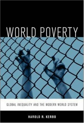 World Poverty: The Roots of Global Inequality and the...